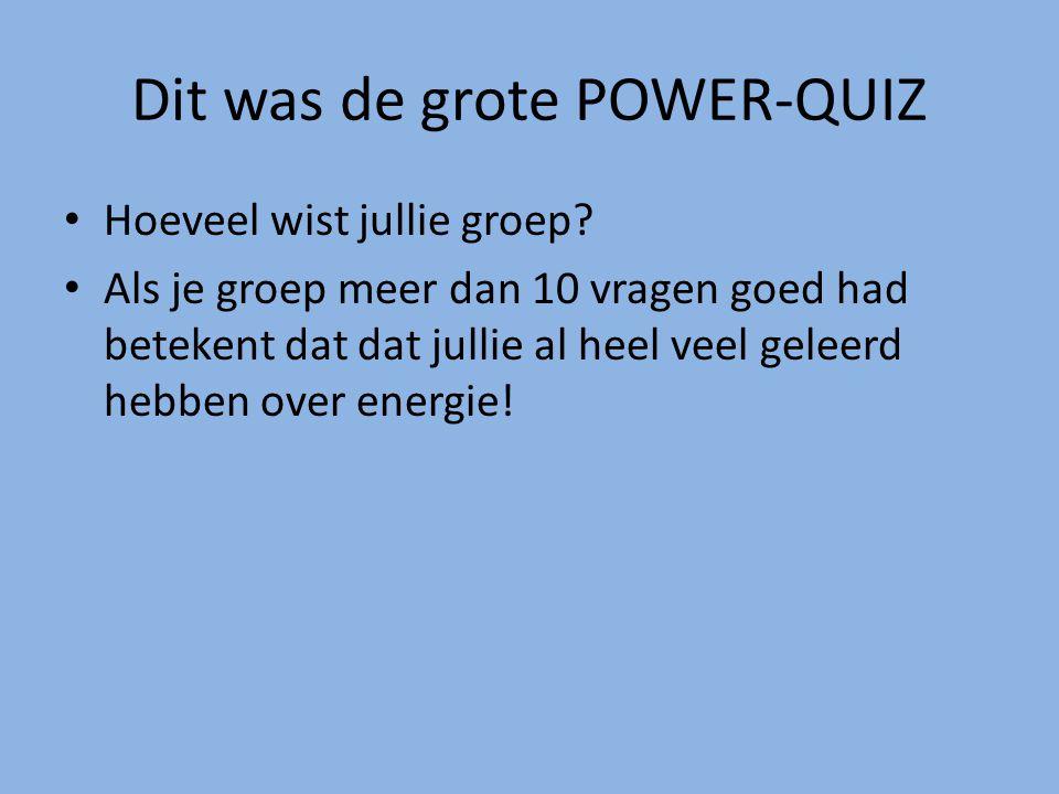 Dit was de grote POWER-QUIZ