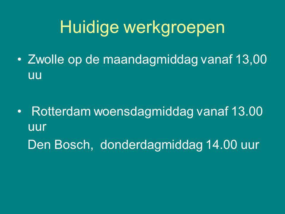 Huidige werkgroepen Zwolle op de maandagmiddag vanaf 13,00 uu