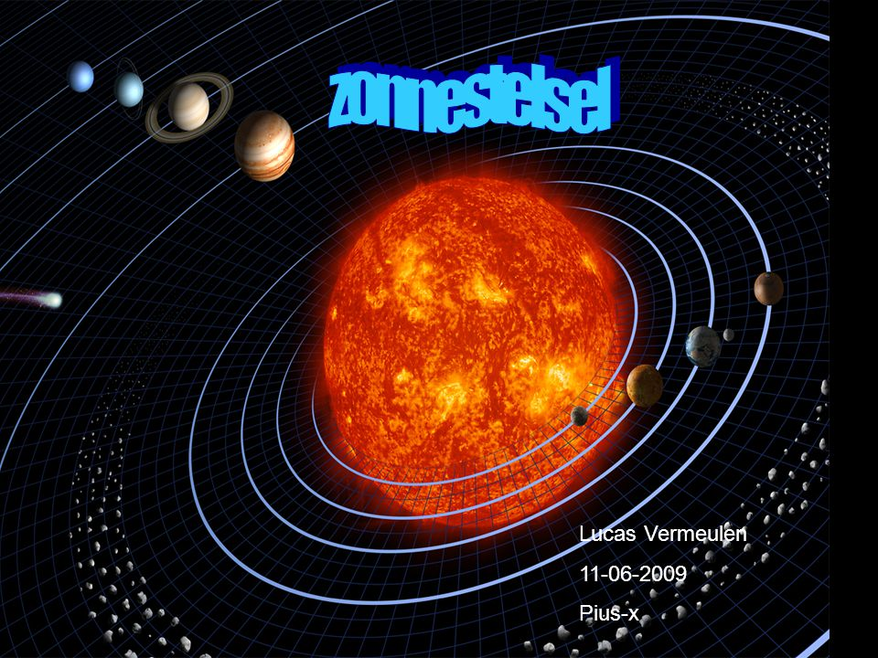 zonnestelsel zonnestelsel zonnestelsel lucas vermeulen 11-6-2009