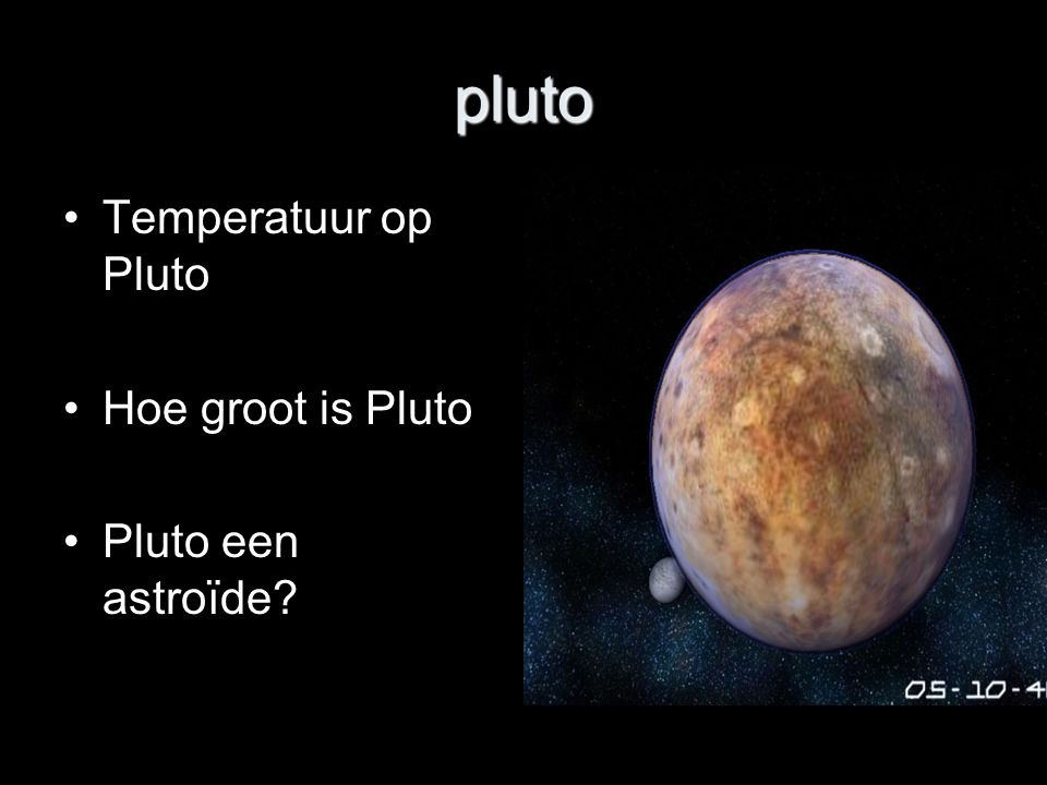 pluto Temperatuur op Pluto Hoe groot is Pluto Pluto een astroïde