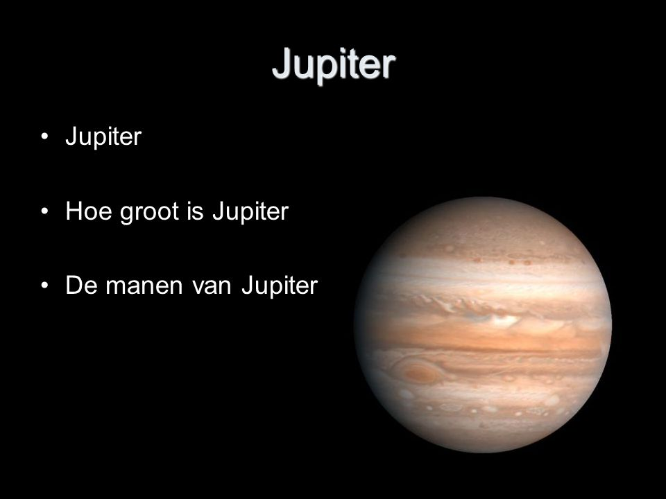 Jupiter Jupiter Hoe groot is Jupiter De manen van Jupiter