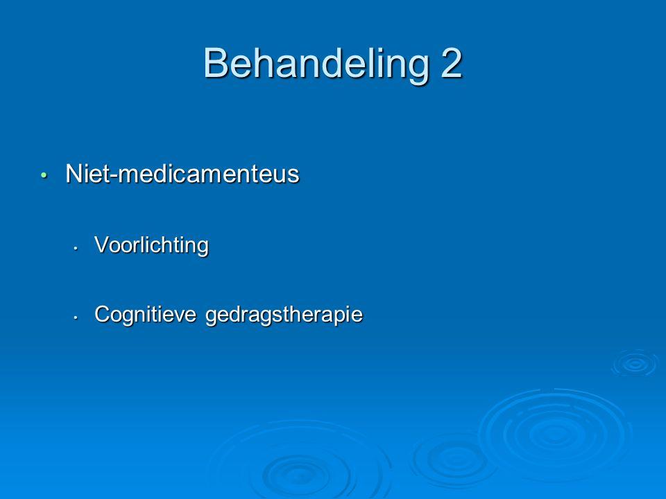 Behandeling 2 Niet-medicamenteus Voorlichting