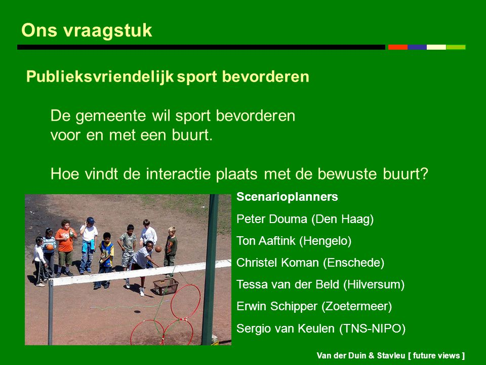 Ons vraagstuk Publieksvriendelijk sport bevorderen