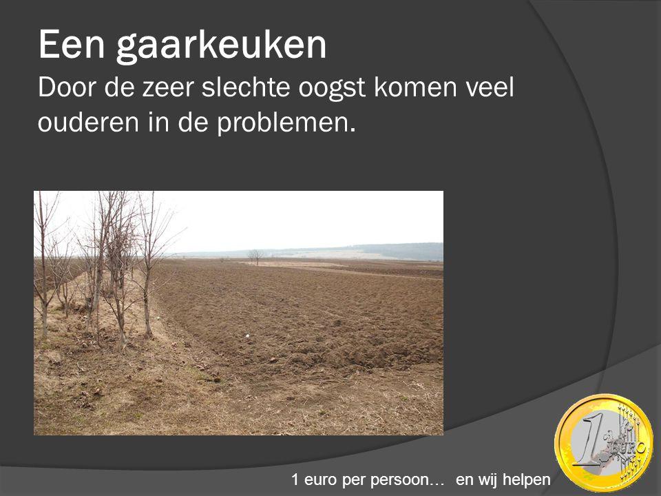 Een gaarkeuken Door de zeer slechte oogst komen veel ouderen in de problemen.