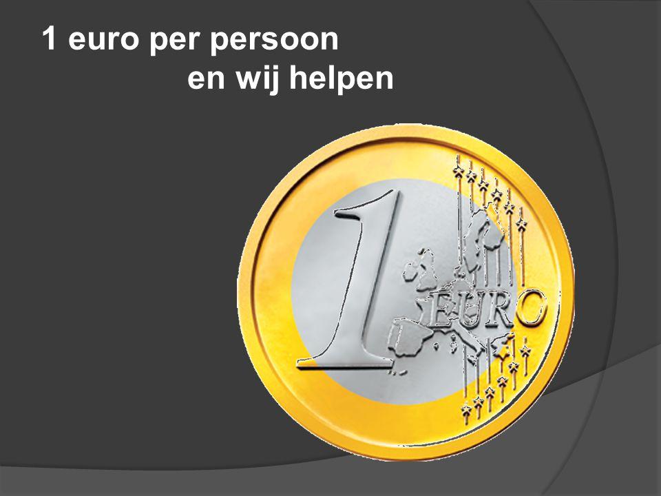 1 euro per persoon en wij helpen