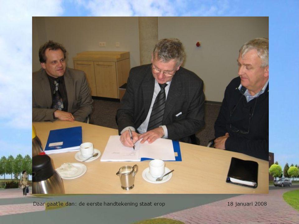 Daar gaat'ie dan: de eerste handtekening staat erop 18 januari 2008
