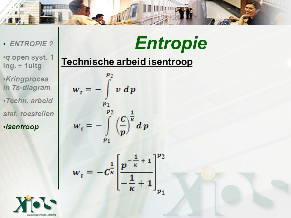 Entropie Technische arbeid isentroop ENTROPIE