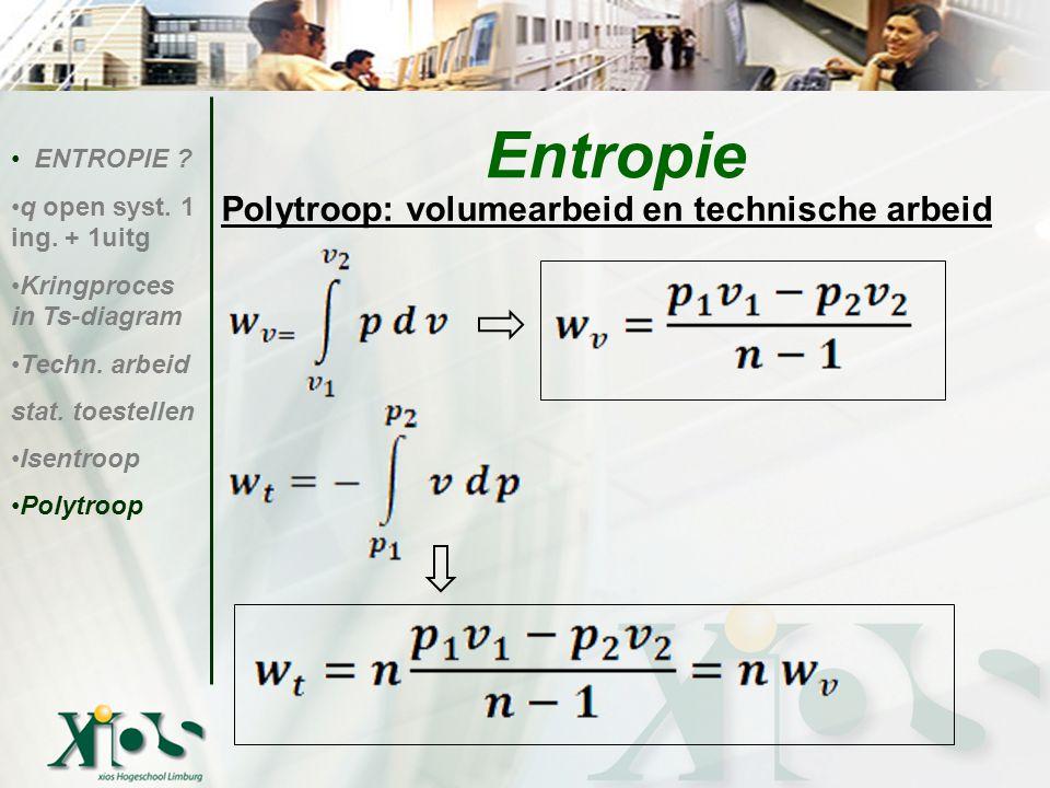 Entropie Polytroop: volumearbeid en technische arbeid ENTROPIE
