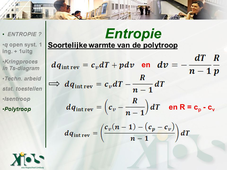 Entropie Soortelijke warmte van de polytroop en en R = cp - cv