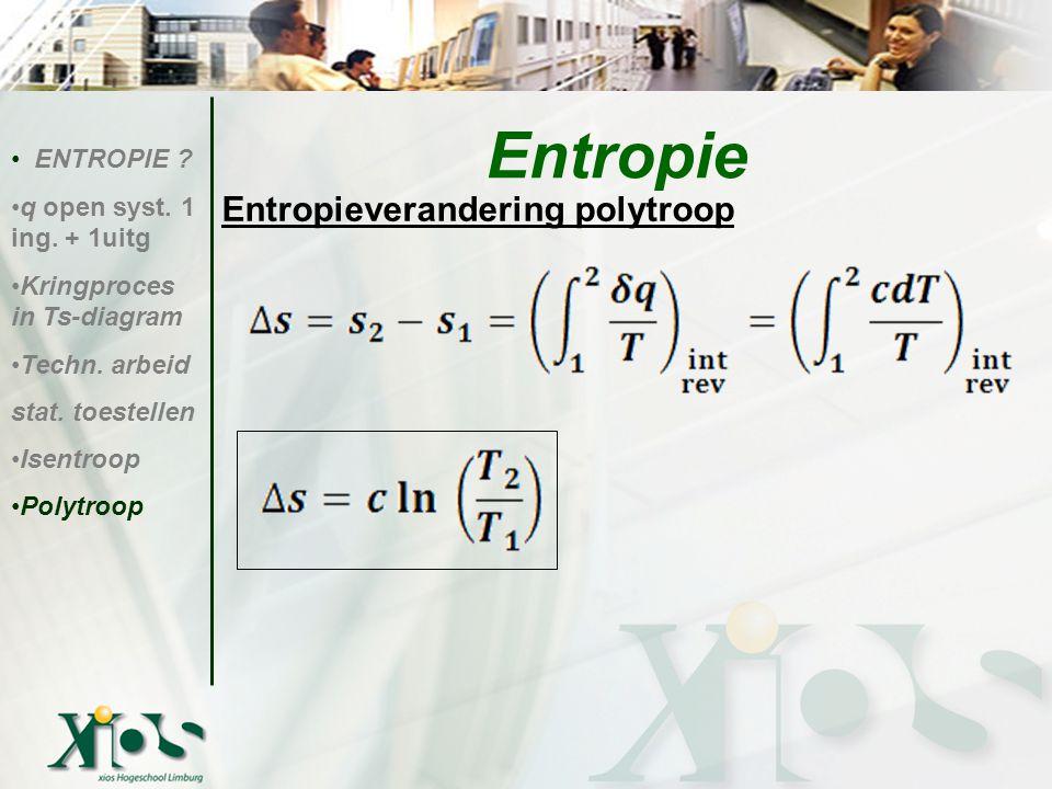 Entropie Entropieverandering polytroop ENTROPIE