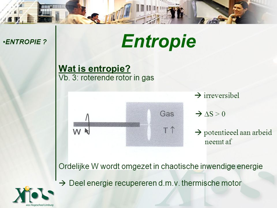 Entropie Wat is entropie Vb. 3: roterende rotor in gas  irreversibel