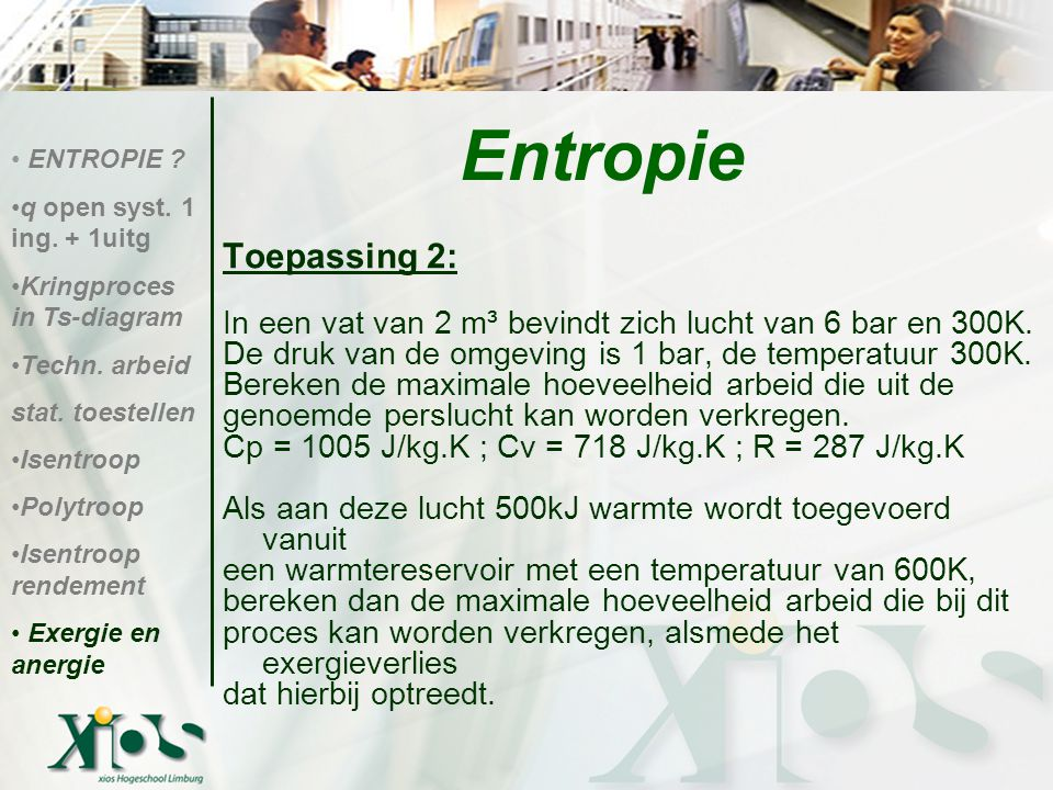 Entropie ENTROPIE q open syst. 1 ing. + 1uitg. Kringproces in Ts-diagram. Techn. arbeid. stat. toestellen.