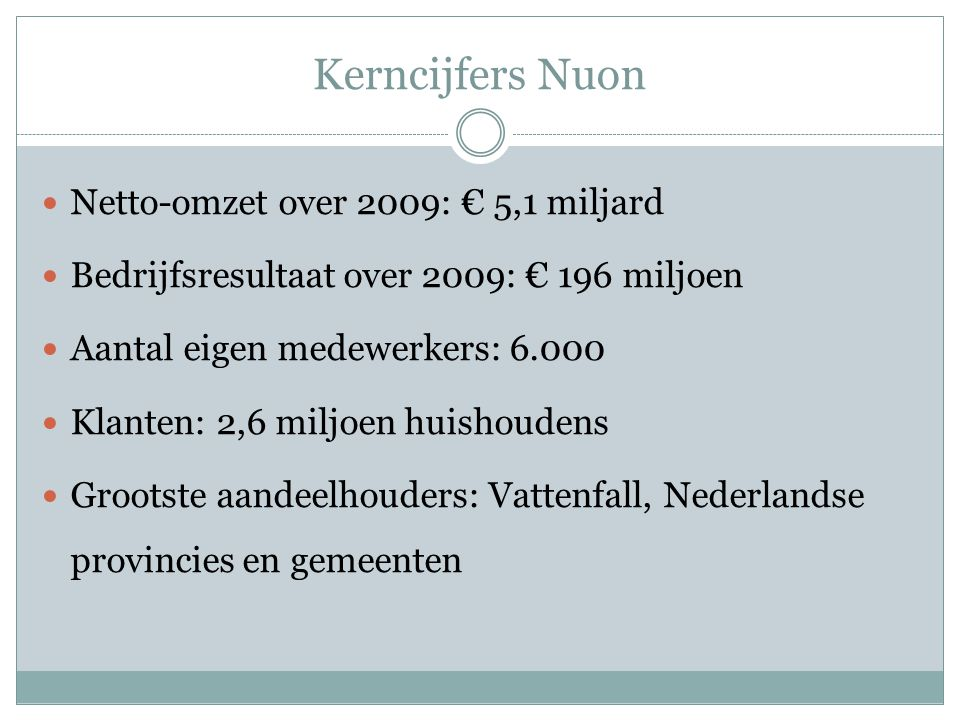 Kerncijfers Nuon Netto-omzet over 2009: € 5,1 miljard
