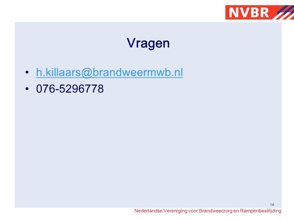Vragen h.killaars@brandweermwb.nl 076-5296778
