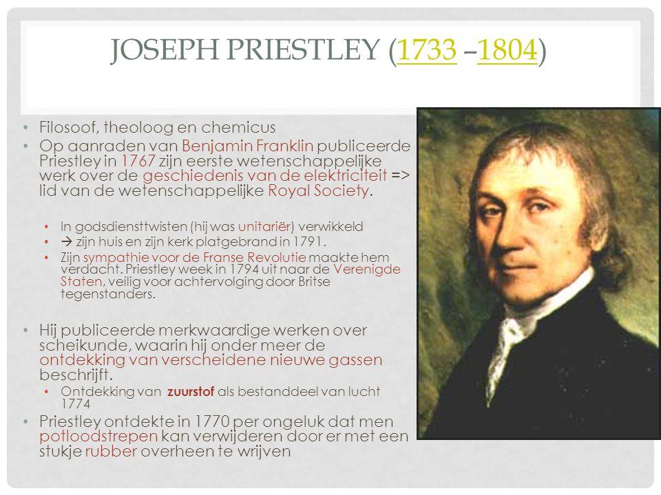 Joseph Priestley (1733 –1804) Filosoof, theoloog en chemicus
