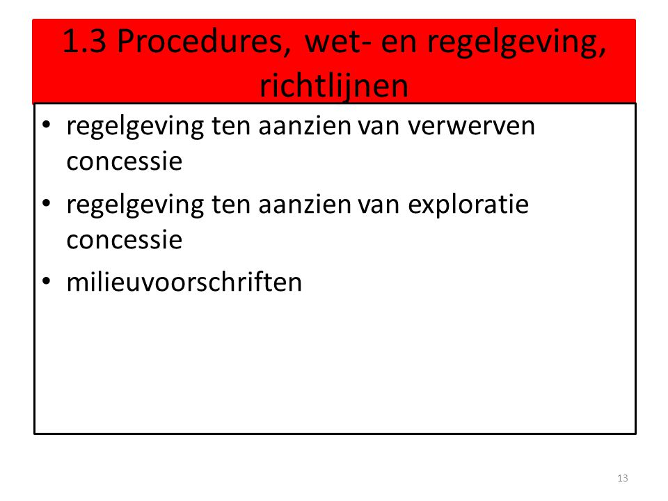 1.3 Procedures, wet- en regelgeving, richtlijnen