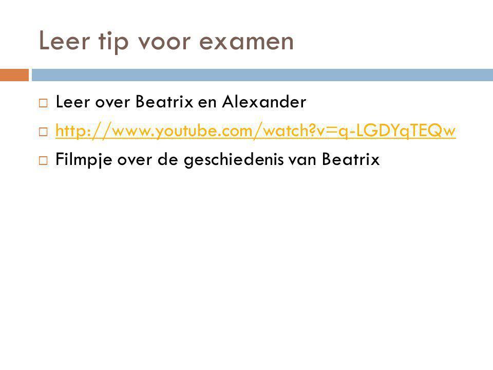 Leer tip voor examen Leer over Beatrix en Alexander