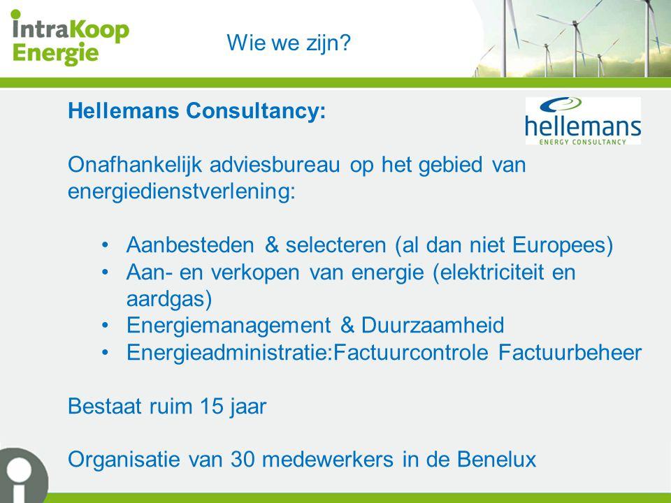 Wie we zijn Hellemans Consultancy: Onafhankelijk adviesbureau op het gebied van energiedienstverlening: