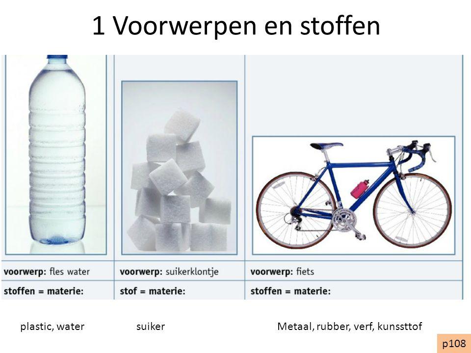 1 Voorwerpen en stoffen plastic, water suiker