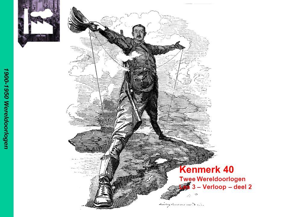 Kenmerk 40 Twee Wereldoorlogen Les 3 – Verloop – deel 2