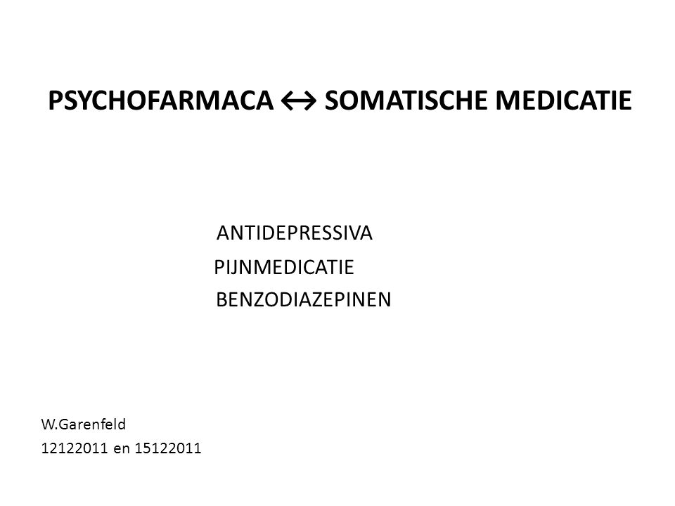 PSYCHOFARMACA ↔ SOMATISCHE MEDICATIE
