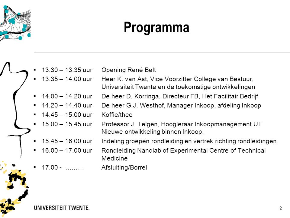 Programma 13.30 – 13.35 uur Opening René Belt
