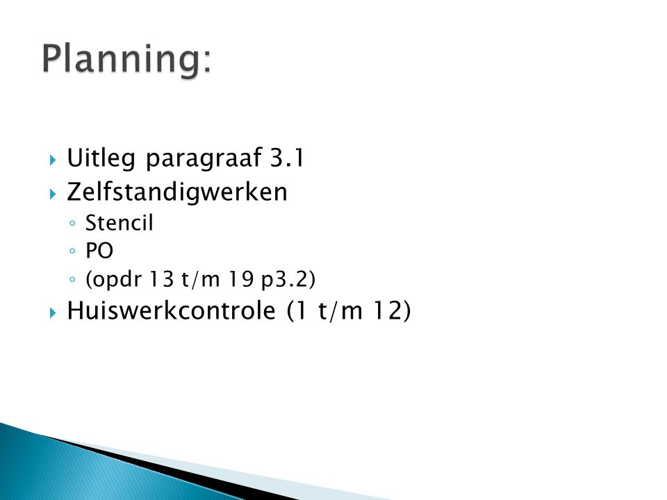 Planning: Uitleg paragraaf 3.1 Zelfstandigwerken