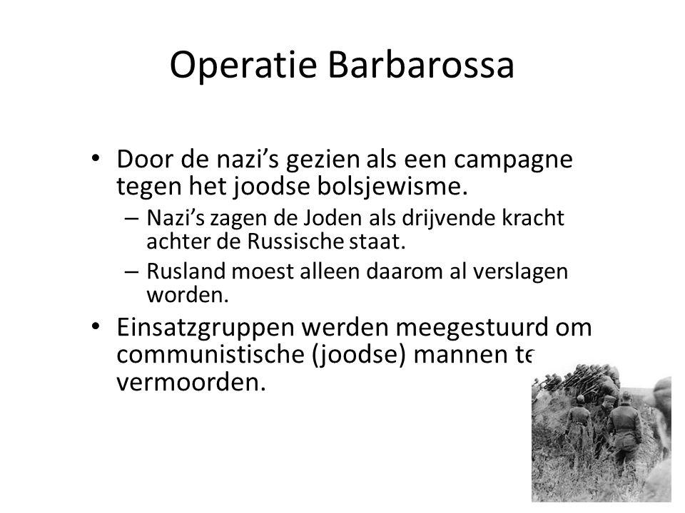 Operatie Barbarossa Door de nazi's gezien als een campagne tegen het joodse bolsjewisme.