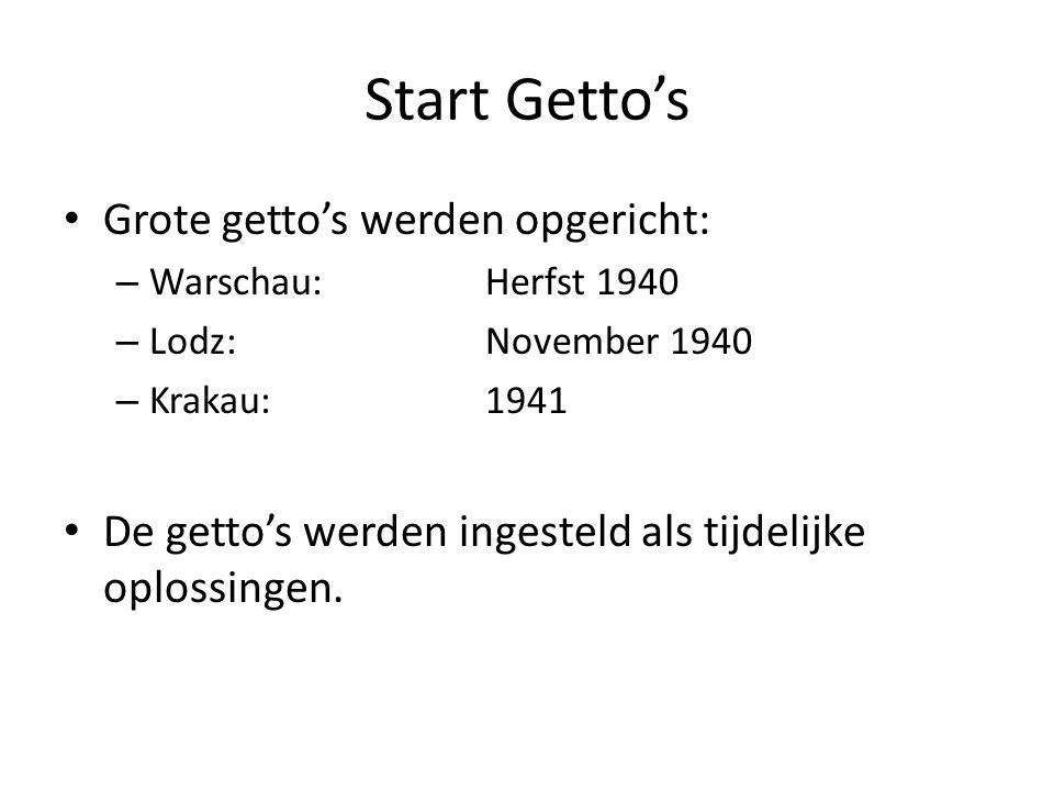 Start Getto's Grote getto's werden opgericht: