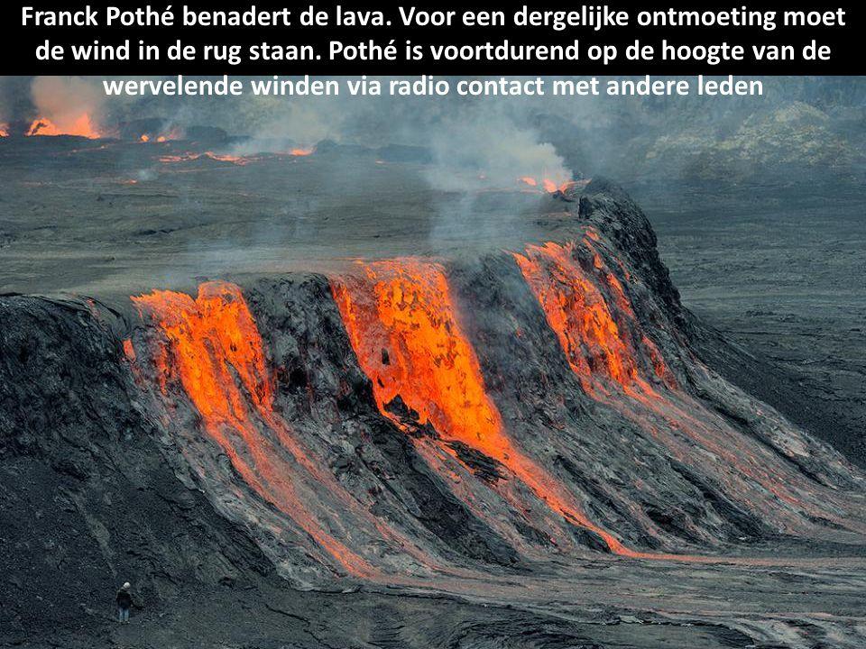 Franck Pothé benadert de lava