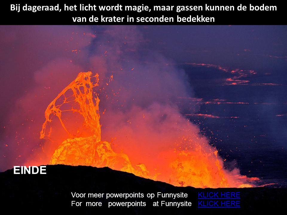 Bij dageraad, het licht wordt magie, maar gassen kunnen de bodem van de krater in seconden bedekken
