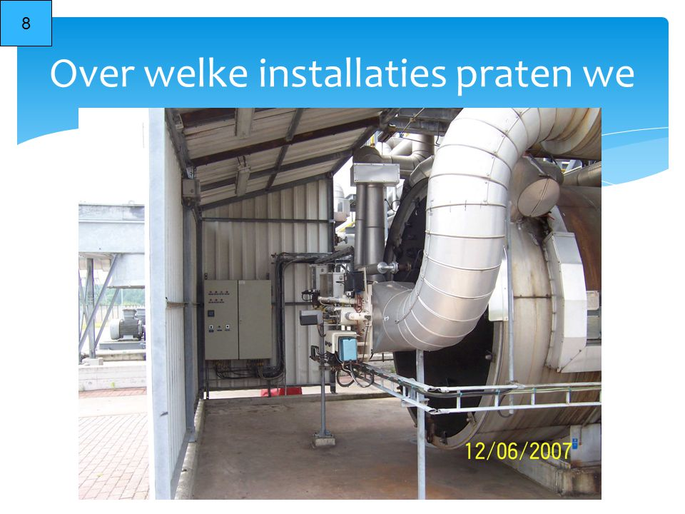 Over welke installaties praten we
