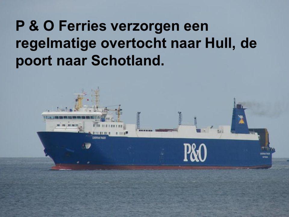 P & O Ferries verzorgen een regelmatige overtocht naar Hull, de poort naar Schotland.