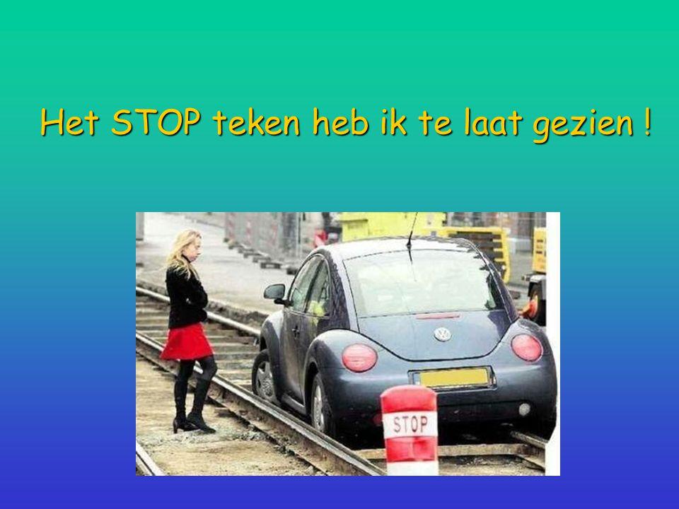 Het STOP teken heb ik te laat gezien !