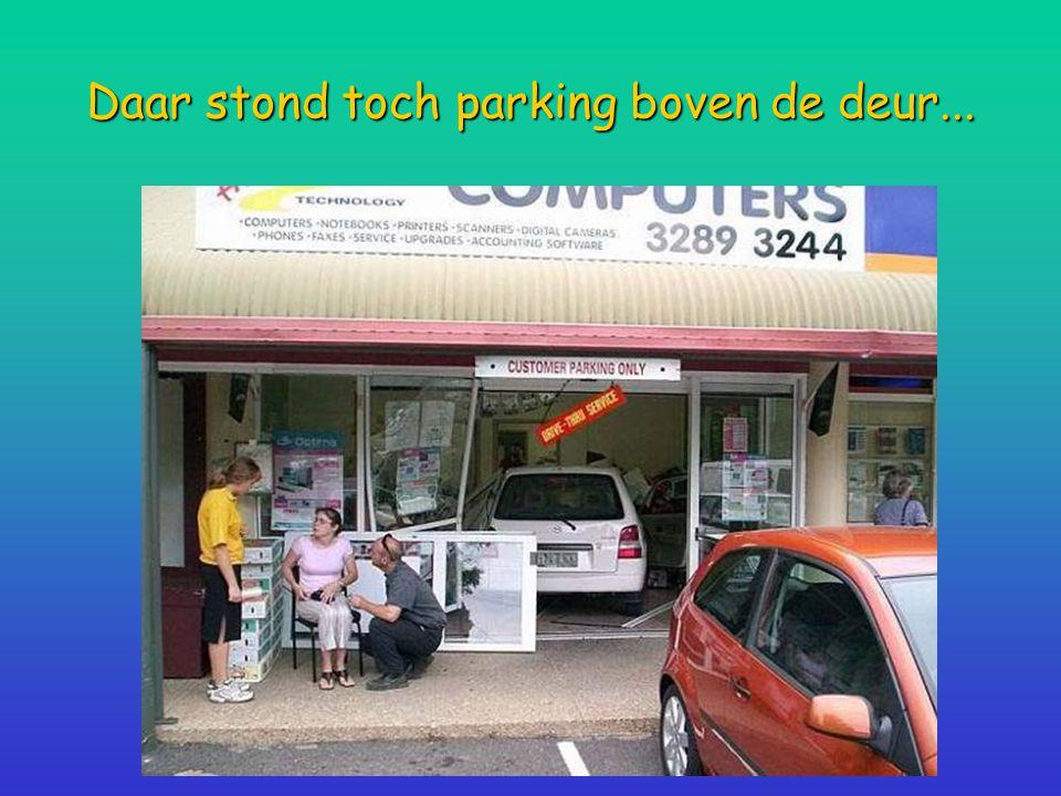 Daar stond toch parking boven de deur...