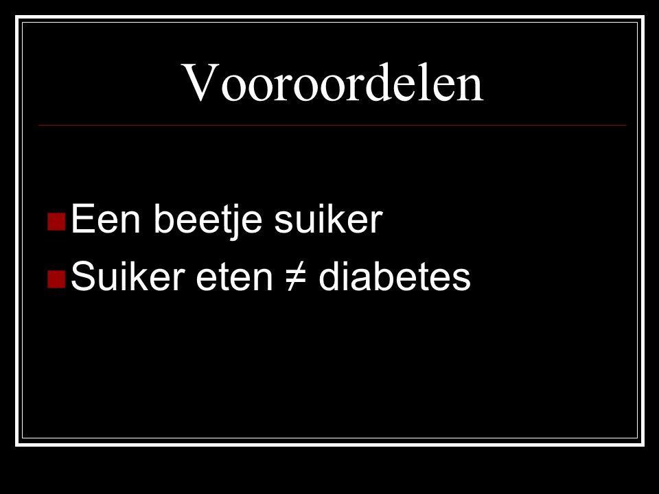 Vooroordelen Een beetje suiker Suiker eten ≠ diabetes