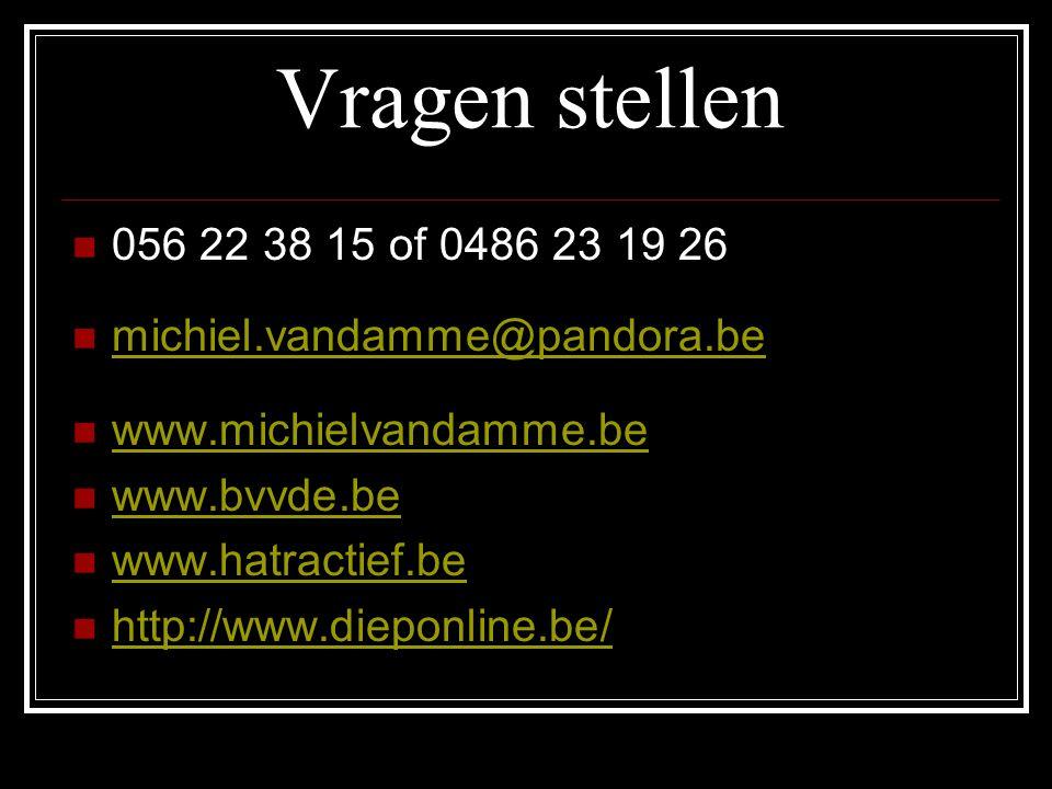 Vragen stellen 056 22 38 15 of 0486 23 19 26. michiel.vandamme@pandora.be. www.michielvandamme.be.