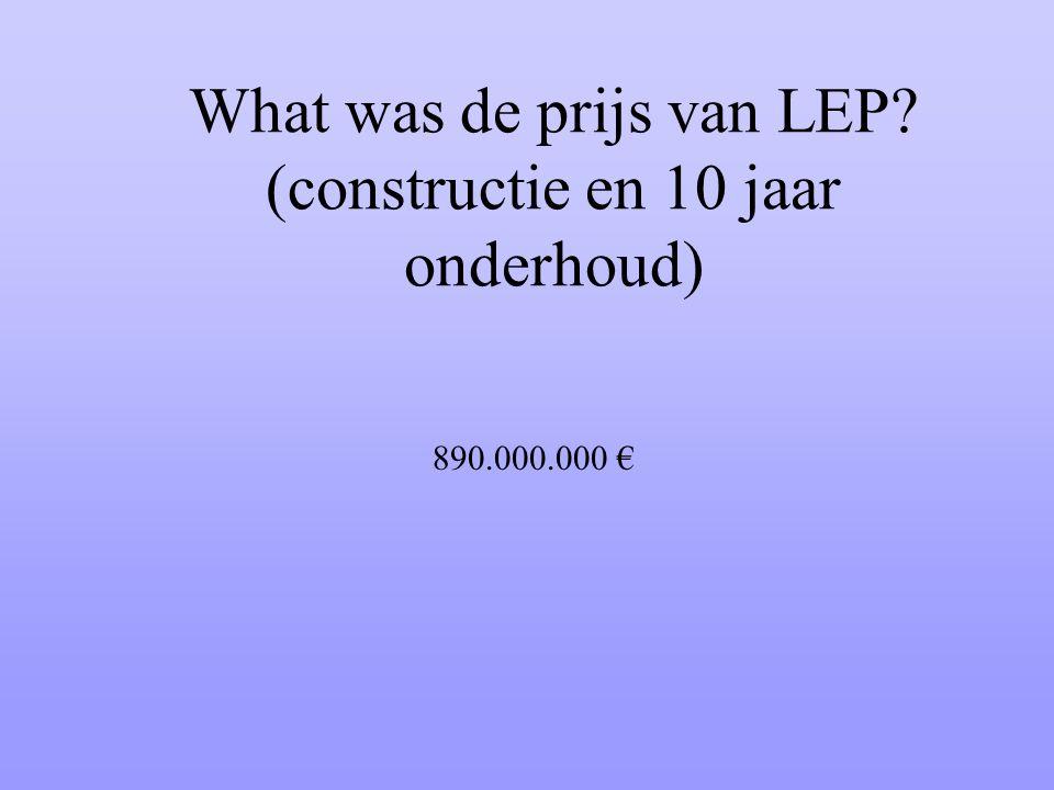 What was de prijs van LEP (constructie en 10 jaar onderhoud)