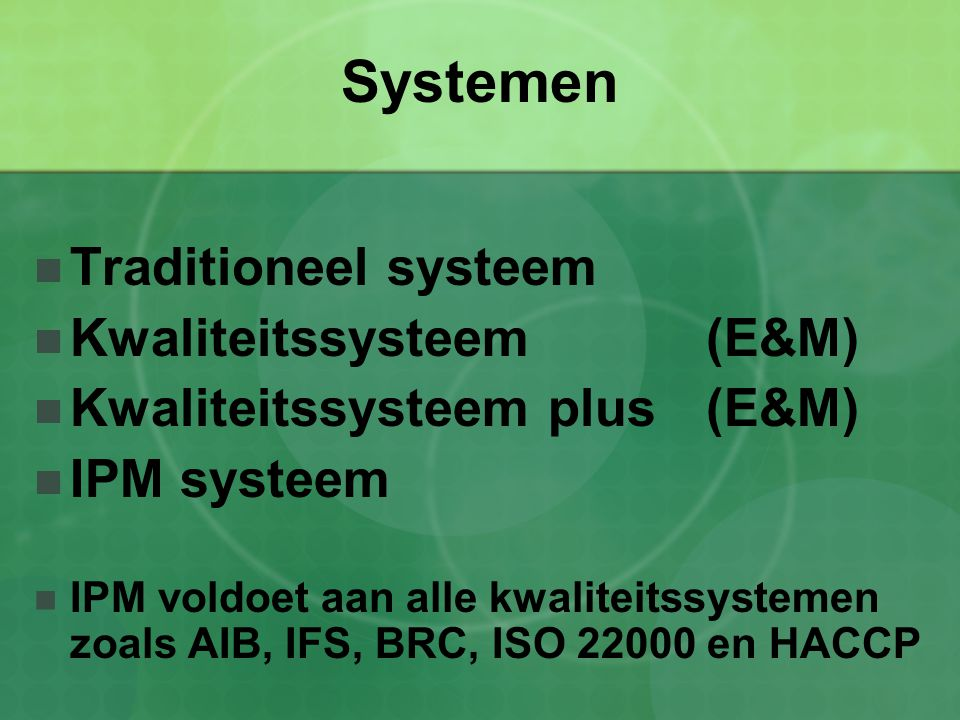 Systemen Traditioneel systeem Kwaliteitssysteem (E&M)
