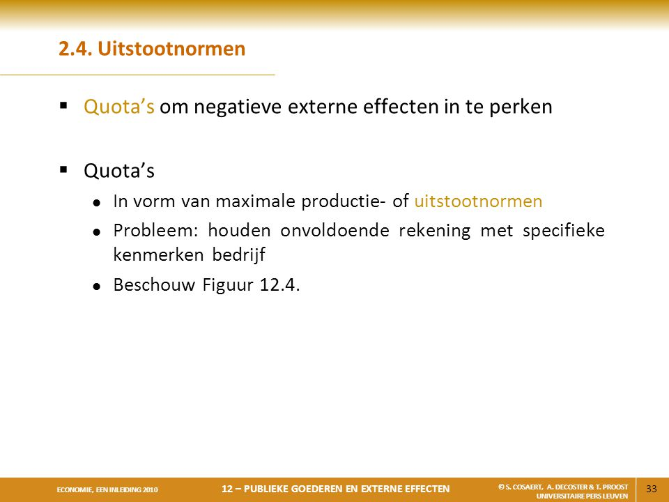 Quota's om negatieve externe effecten in te perken Quota's