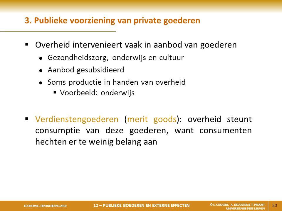 3. Publieke voorziening van private goederen