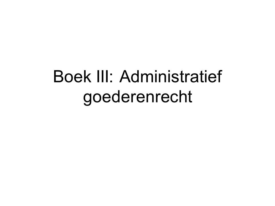 Boek III: Administratief goederenrecht
