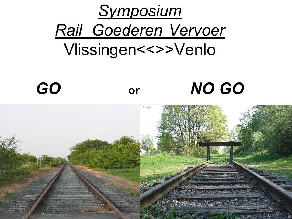 Symposium Rail Goederen Vervoer Vlissingen<<>>Venlo GO or NO GO