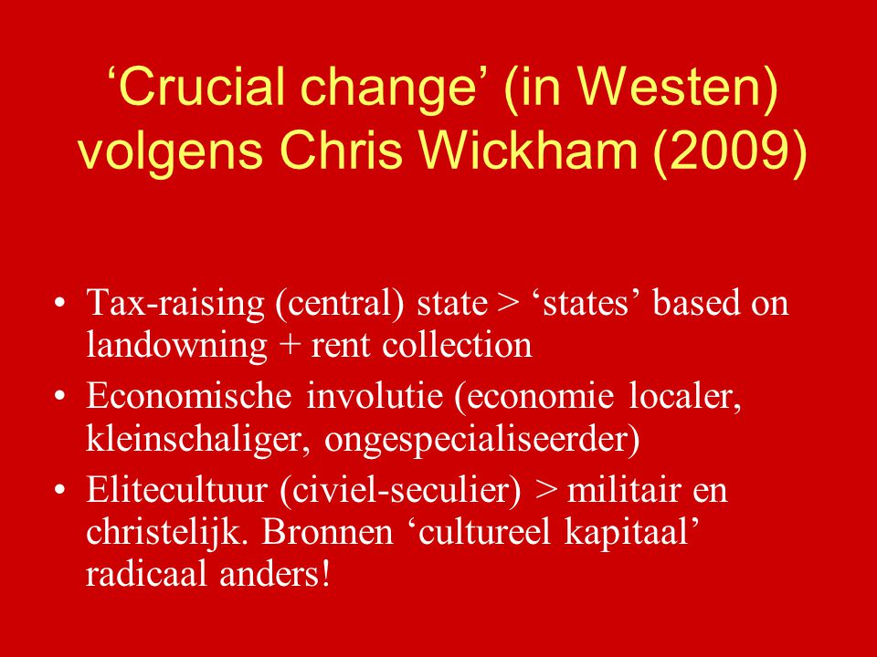 'Crucial change' (in Westen) volgens Chris Wickham (2009)