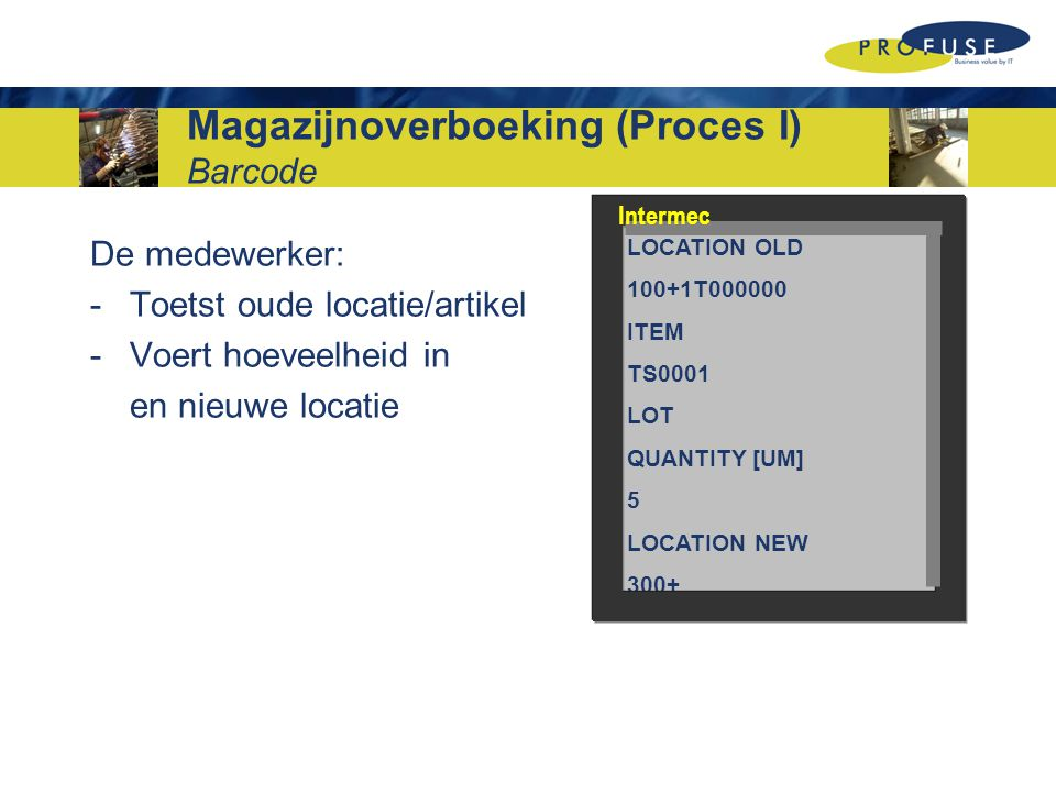Magazijnoverboeking (Proces I) Barcode