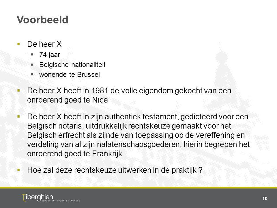 Voorbeeld De heer X. 74 jaar. Belgische nationaliteit. wonende te Brussel.