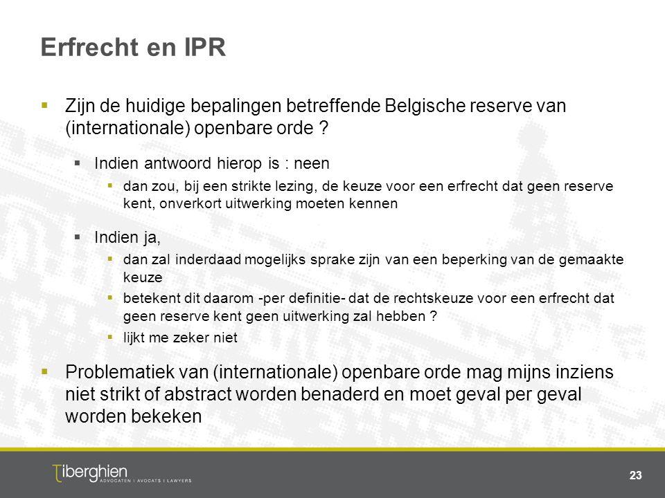 Erfrecht en IPR Zijn de huidige bepalingen betreffende Belgische reserve van (internationale) openbare orde