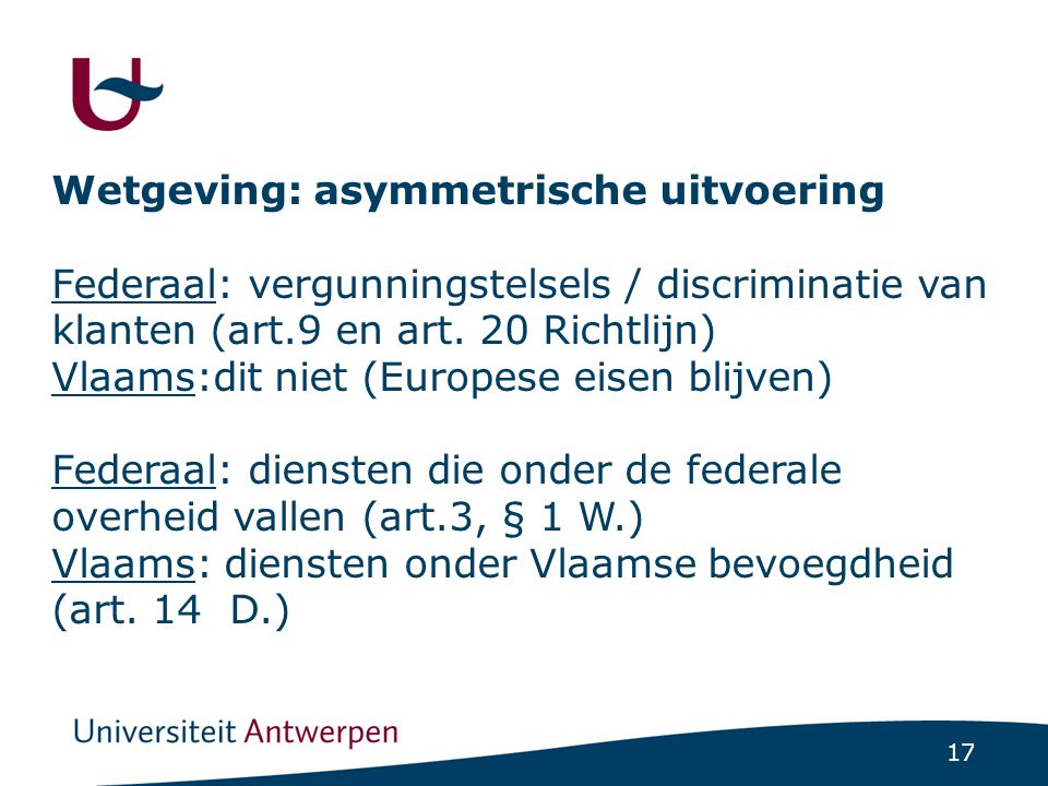 Wetgeving: asymmetrische uitvoering (Vervolg)