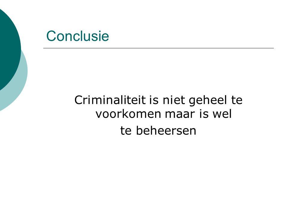 Criminaliteit is niet geheel te voorkomen maar is wel