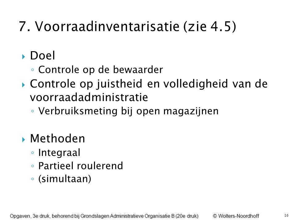 7. Voorraadinventarisatie (zie 4.5)